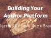 Building Your Author Platform: Setting Up Your HomeBase