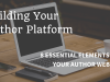 Building Your Author Platform: 8 Essential Elements for Your AuthorWebsite
