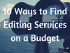 10 Ways to Find Editing Services on aBudget