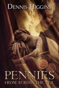 dennis pennies from across the veil