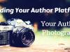 Building Your Author Platform: Your AuthorPhotograph