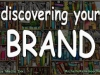 Discovering Your Brand
