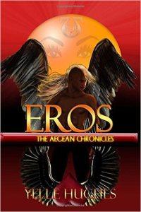 Eros. The Aegean Chronicles by Yelle Hughes