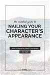 The Essential Guide To Nailing Your Character's Appearance (plus a character sketch template)