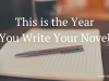 This is the Year You Write YourNovel
