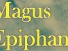 Book 3: The Magus Epiphany (due out in March 2017) – a first taste of what toexpect