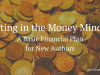 Getting in the Money Mindset: A Basic Financial Plan for New Authors