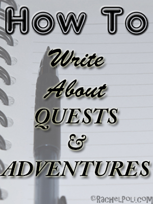 how-to-write-about-quests-adventures