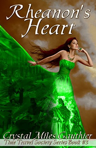 Rheanon's Heart Time Travel Society Series Book 3