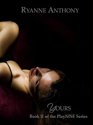 Ryanne Yours Book II of the PlayNISE Series.jpg