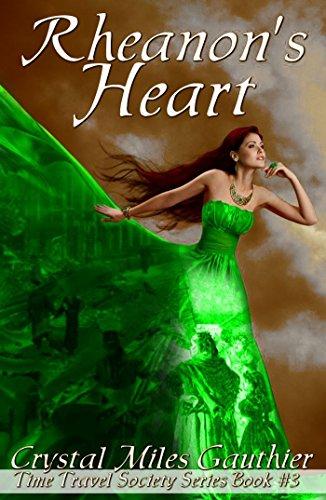 Rheanon's Heart Time Travel Society Series Book 3