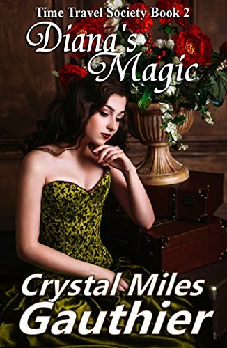 Diana's Magic Time Travel Society Series Book 2
