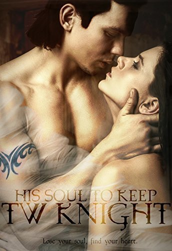 TW His Soul To Keep The Dark Knights of Heaven Book 1.jpg