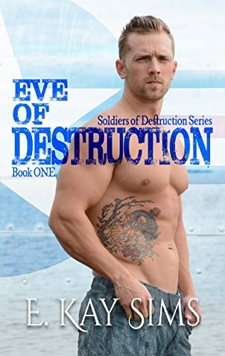 E Kay Eve of Destruction   Soldiers of Destruction Series Book 1.jpg