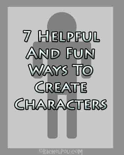 7 helpful and fun ways to create characters | Creating fictional characters | Character development | RachelPoli.com