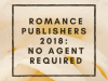 Romance Publishers Who Accept Unsolicited Manuscripts – 2018 – written by Bryn Donovan