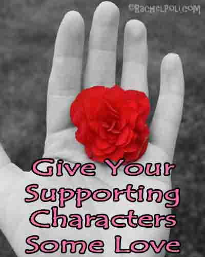 Give your supporting characters some love | Supporting characters | Character Development | RachelPoli.com