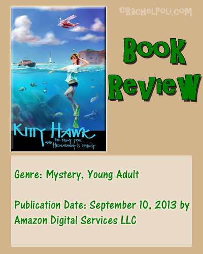 Book Review: Kitty Hawk and the Hunt for Hemingway's Ghost by Iain Reading | Young adult | Mystery | RachelPoli.com