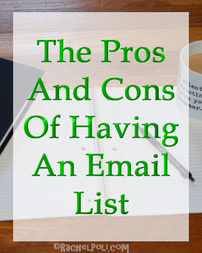 The pros and cons of having an email list for your blog   blogging   email list   newsletter   RachelPoli.com