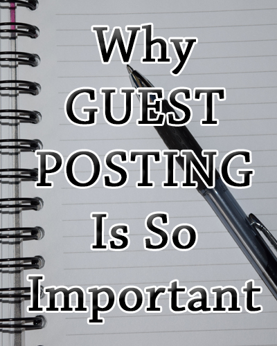 Why Guest Posting Is So Important | Guest Posts | Blogging | RachelPoli.com