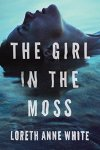 The Girl in The Moss by Loreth Anne White #BookReview #Suspense #reading @Loreth