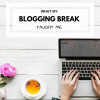 What My Blogging Break Taught Me #Bloggers#Blogs