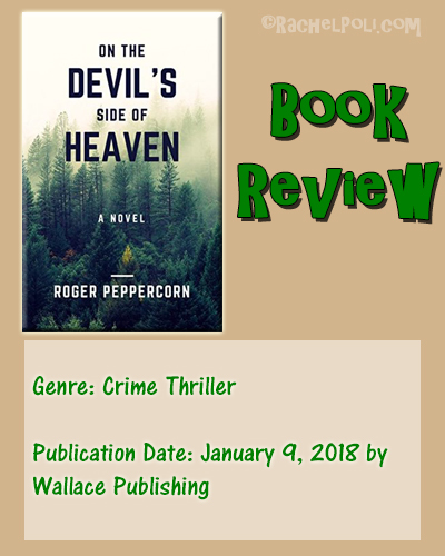 On the Devil's Side of Heaven by Roger Peppercorn | Crime Thriller | Mystery | Book Review | RachelPoli.com