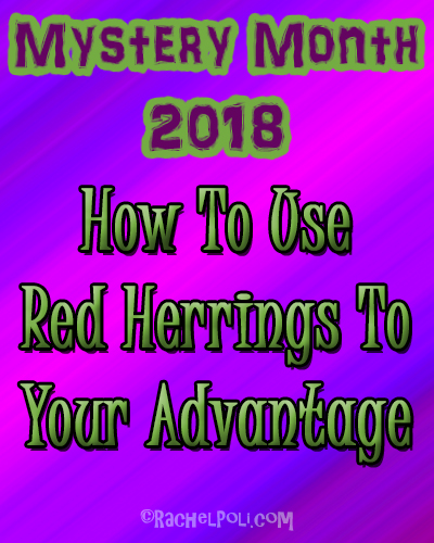 How to use red herrings to your advantage | Mystery Writing | Creative Writing | Crime | Thriller | Suspense | RachelPoli.com
