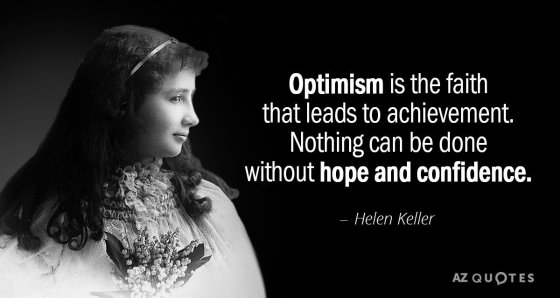Quotation-Helen-Keller-Optimism-is-the-faith-that-leads-to-achievement-Nothing-can-15-50-07