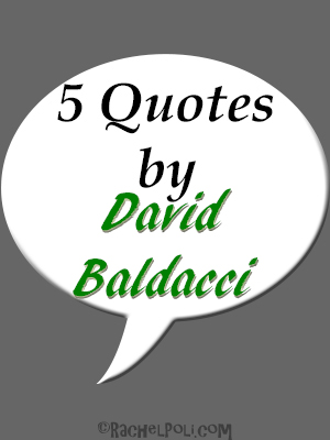 5 Quotes by David Baldacci | Writing Quotes | Mystery | Inspiration | Inspirational Quotes | RachelPoli.com