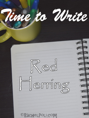 Creative Writing Prompt: Red Herring | Creative Writing | Mystery | RachelPoli.com