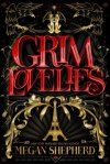 Grim Lovelies by Megan Shepherd Review (Spoiler Free!)
