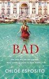 Bad by Chloé Esposito #BookReview @ChloeJEsposito@MichaelJBooks