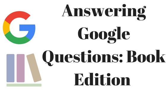 Answering Google Questions_ Book Edition