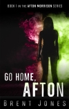 Go Home, Afton by Brent Jones~R&R Book Review