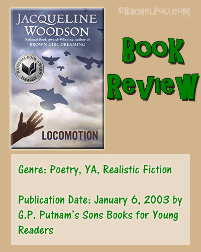 Book Review: Locomotion by Jacqueline Woodson | Reading | Young Adult | Realistic Fiction | Poetry | Book Blogger | RachelPoli.com