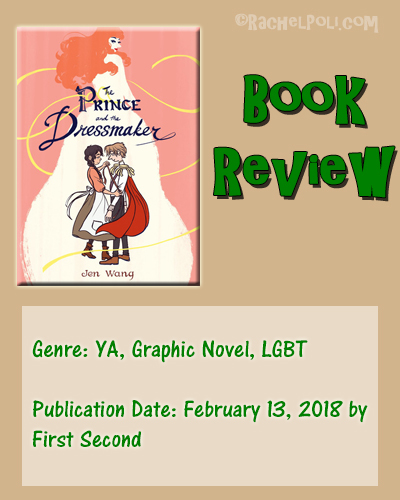 Book Review: The Prince and the Dressmaker by Jen Wang | Reading | Young Adult | Graphic Novel | LGBT | Book Blogger | RachelPoli.com
