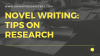 Novel Writing: Tips on Research