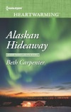 He traveled 3,800 miles to be alone …but is it what he really wants? Alaskan Hideaway @4BethCarpenter @HarlequinBooks #Romance #reading@PrismBooktours