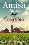 A new #Amishromance series with a touch of #mystery… Celery Patch by @SamanthaBayarr #Reading @PrismBookTours