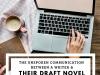The Unspoken Communication Between a Writer & Their Draft Novel #SundayBlogShare #Writer#Writing