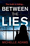 Between The Lies by Michelle Adams #blogtour #randomthingstours @headlinepg @MAdamswriter