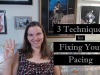 3 Techniques to Fix Your Pacing