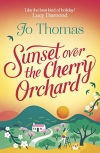 Sunset Over The Cherry Orchard by Jo Thomas #BlogTour #RandomThingsTours @annecater @jo_thomas01 @Bookish_Becky