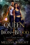 The storm was only the beginning… Queen of Iron and Blood by @Melissa_Wright #YA #SciFi @PrismBookTours