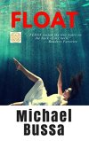 """Float"" by Michael Bussa – #MysteryThriller&Suspense, #Suspense, #Occult, #Ghosts"