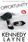 Someone once said that greed was balanced by fear… Opportunity by Kennedy Layne #Romance #Reading @InkSlingerPR @KennedyL_Author