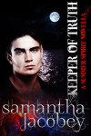 """The Keeper of Truth"" (Summer Spirit Novella Book 7 ) by Samantha Jacobey – #ScienceFiction&Fantasy, #FirstContact"