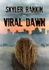 """Viral Dawn: (Viral Series Book 1) by Skyler Rankin – #Action&Adventure, #MysteryThriller&Suspense, #Romance, #Thriller"