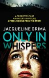 Only In Whispers by Jacqueline Grima#BlogTour